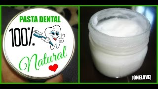 Repeat youtube video PASTA DENTAL 100% NATURAL  (3 Ingredientes) |0NELOVE|