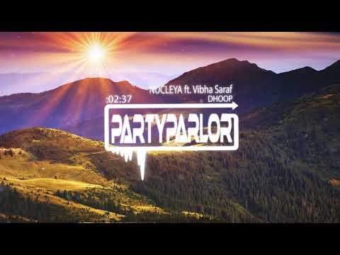 NUCLEYA - DHOOP feat. Vibha Saraf_ Bass...