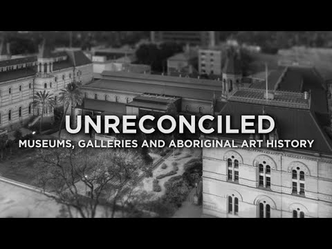 Unreconciled: Museums, Galleries and Aboriginal Art History - Research Tuesdays June 2016