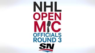 NHL Open Mic: Round 3 officials