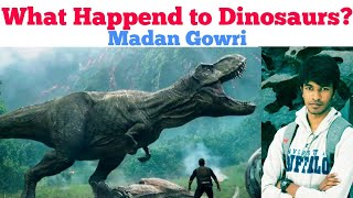 What happened to Dinosaurs | Tamil | Madan Gowri | MG