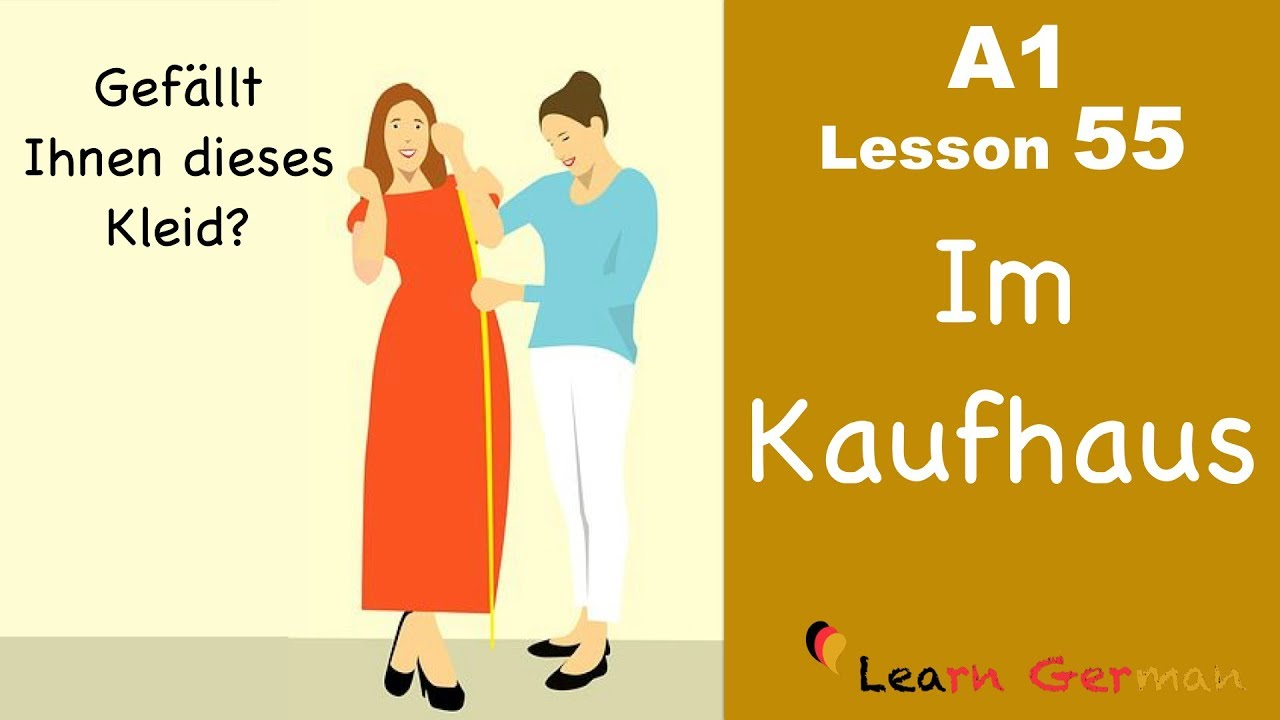 A1 - Lesson 55 | Im Kaufhaus | Buying clothes | Shopping | Learn German