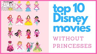 TOP 10 DISNEY MOVIES without a DISNEY PRINCESS