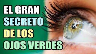 El Secreto de Los Ojos Verdes.
