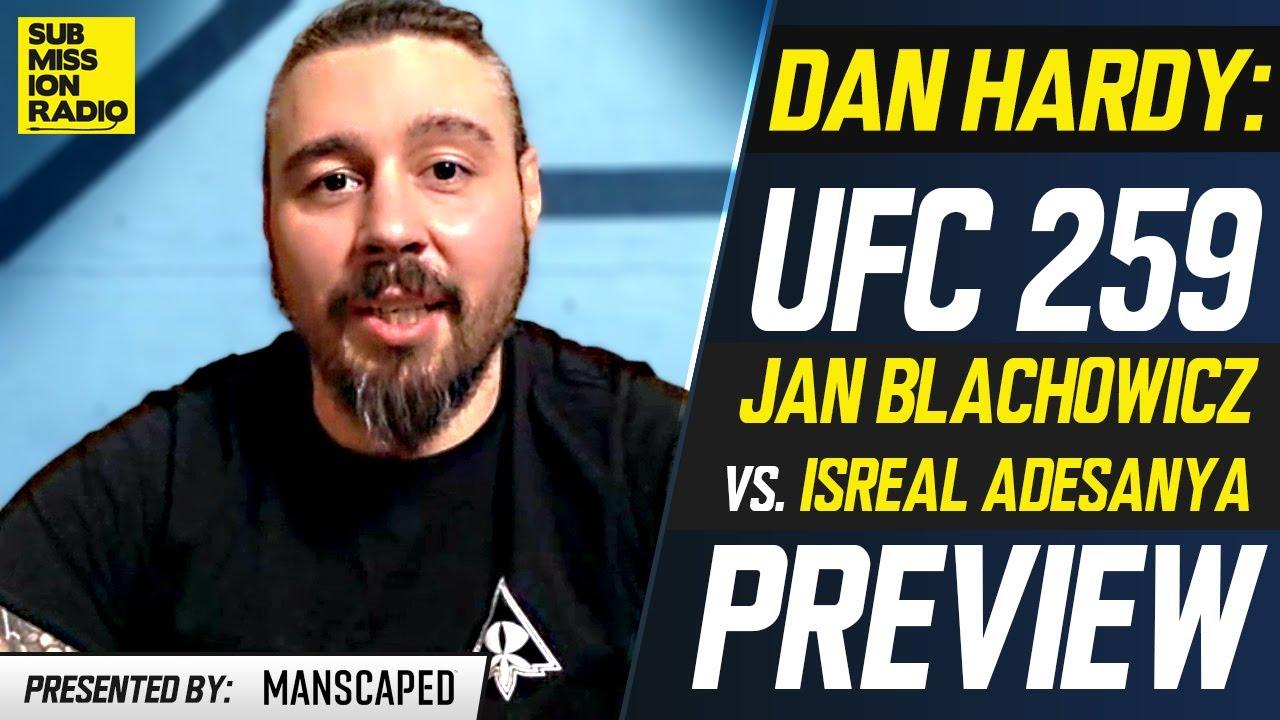 UFC 259: Dan Hardy Previews Jan Blachowicz vs. Israel Adesanya, Yan vs. Sterling, Nunes vs. Anderson