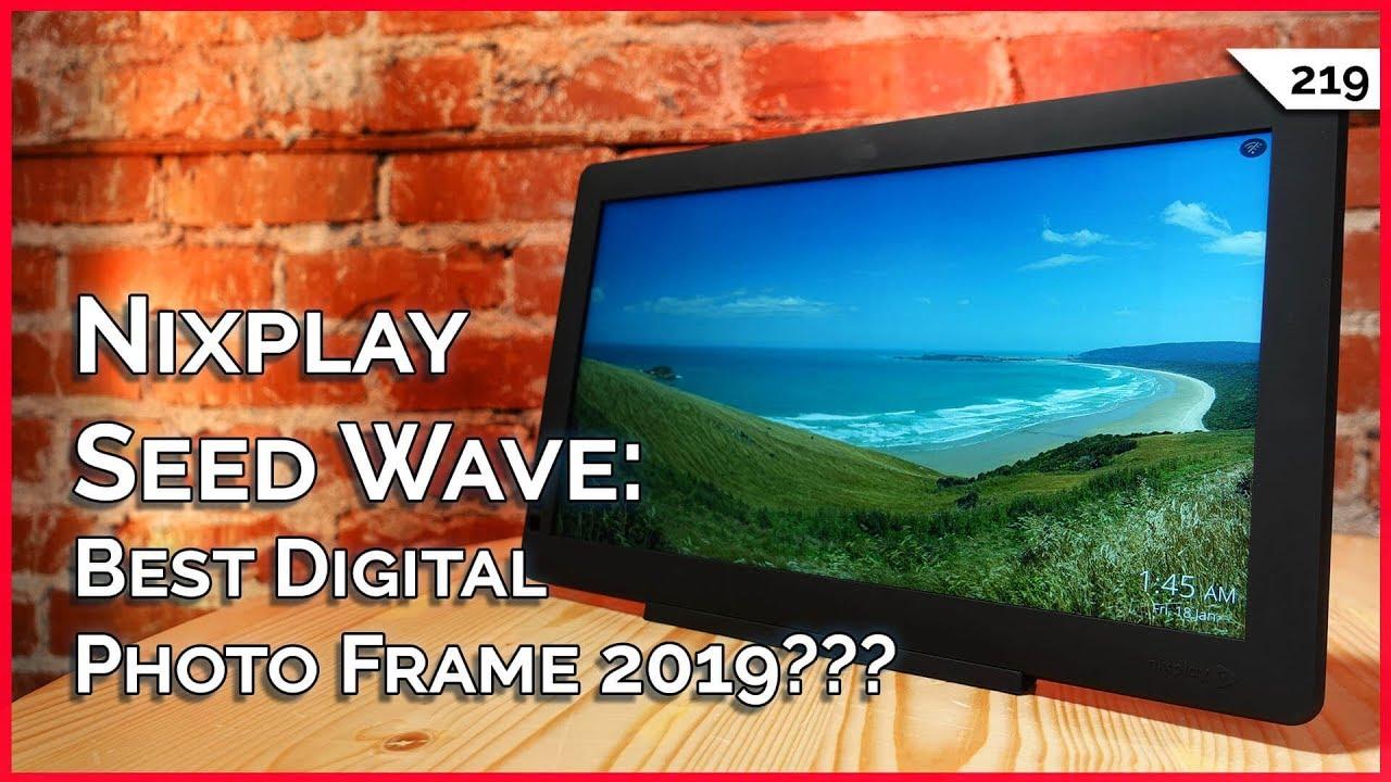 Best Digital Photo Frame 2019 Nixplay Seed Wave: Best Digital Photo Frame 2019? Apex Legends