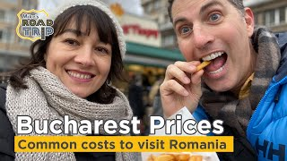 What are the prices in Bucharest? These are costs to visit Bucharest.