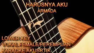 Karaoke Harusnya Aku Armada Vokal Female/Perempuan Lower Key Gitar Akustik