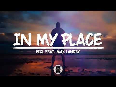 FIXL - In My Place (feat. Max Landry) (Lyrics Video)