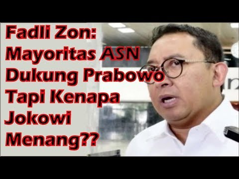 Fadli Zon Sebut Mayoritas ASN Dukung Prabowo, Tapi Kenapa Jokowi Menang??   Wonderdir Pilpres
