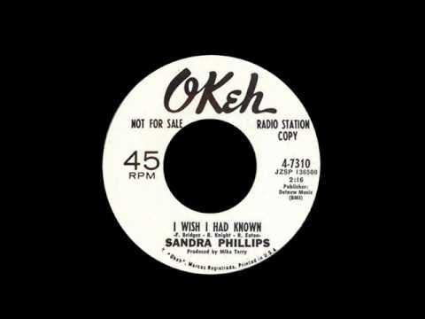 Sandra Phillips - I Wish I Had Known