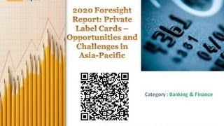 2020 Foresight Report: Private Label Cards - Opportunities and Challenges in Asia-Pacific