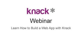 Knack Webinar: How To Build a Web App