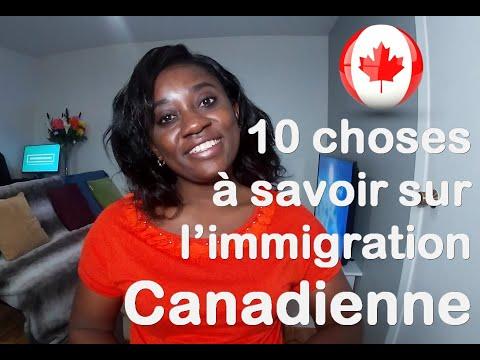 10 Choses à Savoir Sur L'immigration Canadienne Si Vous Voulez Immigrer Au Canada
