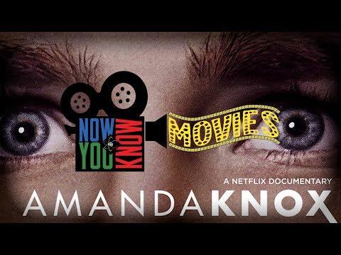 Amanda Knox  - Now You Know Movies!