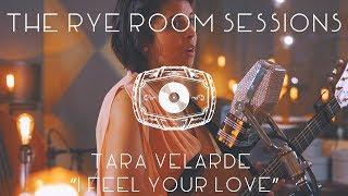 "The Rye Room Sessions - Tara Velarde ""I Feel Your Love"" LIVE"