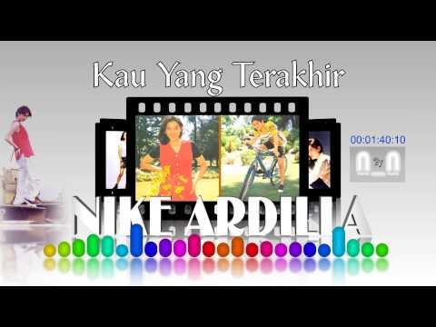 Nike Ardilla - Kau Yang Terakhir