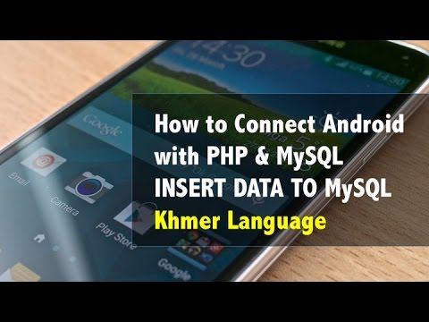 How to Connect Android with PHP, MySQL - Insert Data (Khmer Language)
