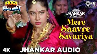 Mere Saavre Savariya JHANKAR MIX   Ayesha Jhulka   Govinda   Ekka Raja Rani   90's Jhankar Song