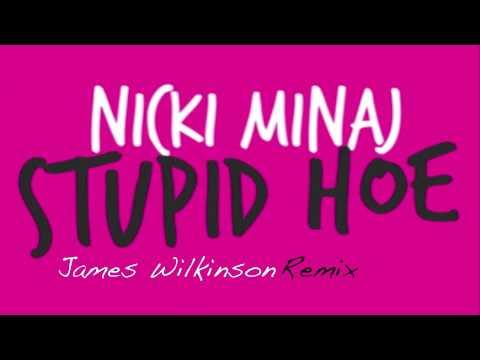 Nicki Minaj - Stupid Hoe (James Wilkinson Remix)