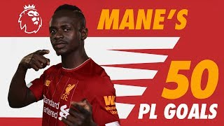 Sadio Mane's first 50 Premier League goals for Liverpool | Screamers, late winners and more.