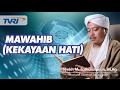 Serambi Islami [05] MAWAHIB (KEKAYAAN HATI)