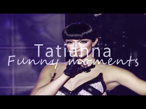 Tatianna - Funny Moments