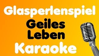 Glasperlenspiel - Geiles Leben - Karaoke
