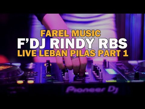 MUSIK F'DJ RINDY RBS PART 1 # Lagu Dj Farel Music Live Leban