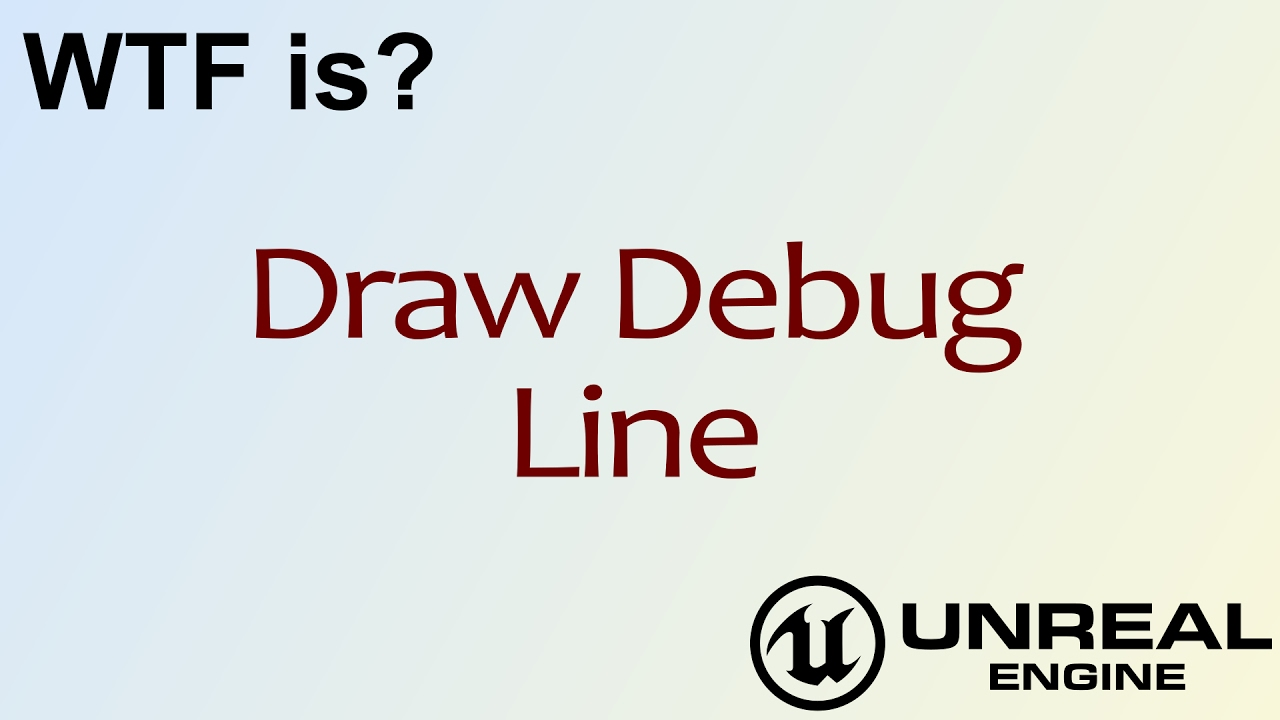 Wtf is draw debug line in unreal engine 4 ue4 youtube wtf is draw debug line in unreal engine 4 ue4 malvernweather Image collections