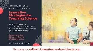 EdTechTeam Teaching and Learning Live: Innovative Strategies for Teaching Science
