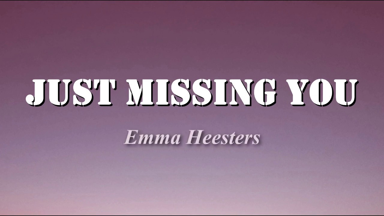 Just Missing You Emma Heesters Lyrics Youtube