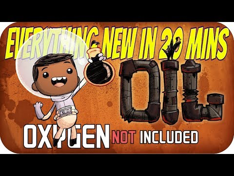 Oxygen Not Included OIL UPGRADE: EVERYTHING NEW in 20 Minutes: OIL/SLICKSTERS/EXOSUITS/PLASTIC/TRAPS