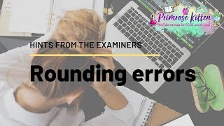 Rounding Errors | Hints from the examiners