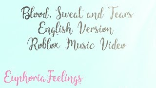 BTS - Blood, Sweat and Tears (English Ver.) Roblox Music Video | EuphoriaFeelings