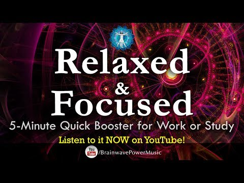 "Get More Brain Power! 5-Minute Quick Booster for Work & Study, Feel ""Relaxed and Focused"" Instantly."