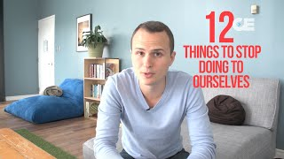 12 Things To Stop Doing To Yourself