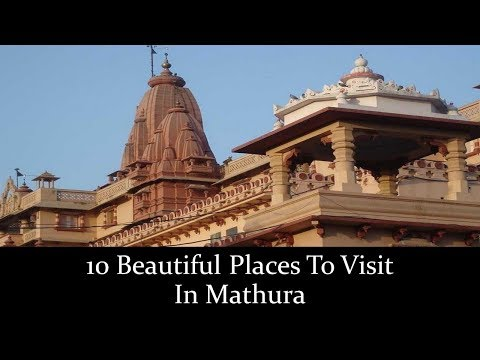 10 Beautiful Places To Visit In Mathura