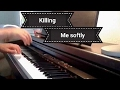 Download Killing me softly piano [Instrumental] Cover (Fugees) MP3 song and Music Video