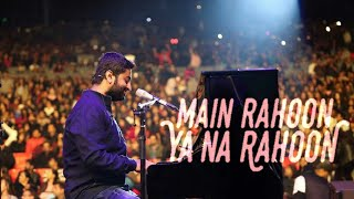 Main Rahoon ya na rahoon by ARIJIT SINGH LIVE   Piano medley