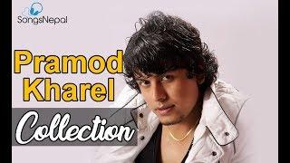Pramod Kharel Best Video Collection 2017 | Hit Nepali Music Videos - Hit Nepali Songs Collection