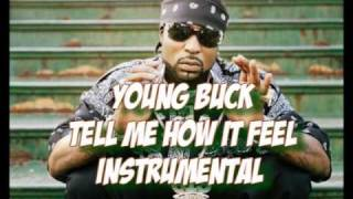Young Buck - Tell Me How It Feel Instrumental