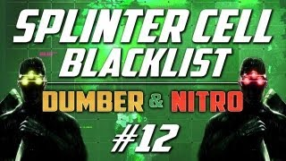 Operation OPIUM FARM: Splinter Cell Blacklist | Ep.12, Dumber & Nitro