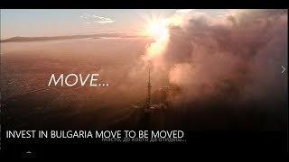 INVEST IN BULGARIA MOVE TO BE MOVED