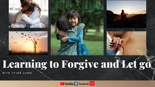 Learning to Forgive and Let go