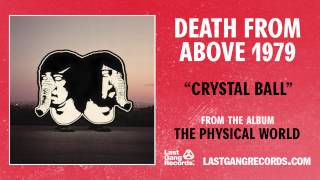 """Crystal Ball"" by Death From Above 1979 (Official Audio)"