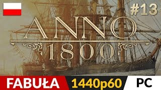 Anno 1800 PL ⛵️ #13 (odc.13)  Dzikie harce | Gameplay po polsku