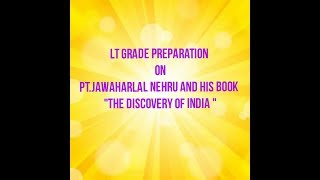 "Preparation of Lt grade exam in English:"" The discovery of India """