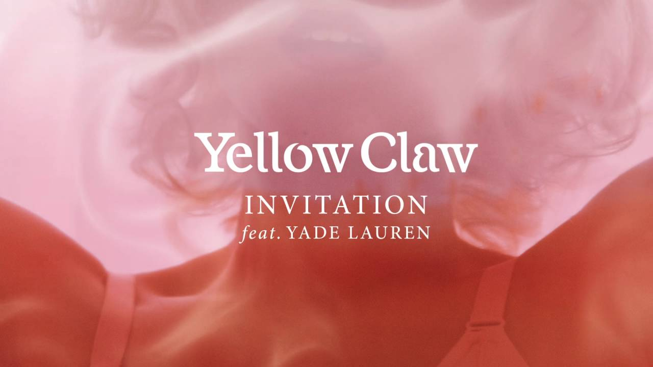 Yellow claw invitation feat yade lauren official full stream yellow claw invitation feat yade lauren official full stream youtube stopboris Images