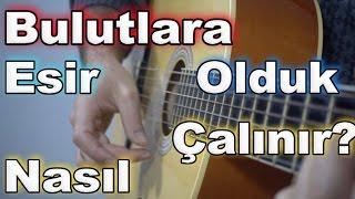Oğuzhan Koç BULUTLARA ESİR OLDUK - Kolaylaştırılmış Gitar dersi